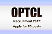 Inviting applications for 85 posts in OPTCL, apply till December 23