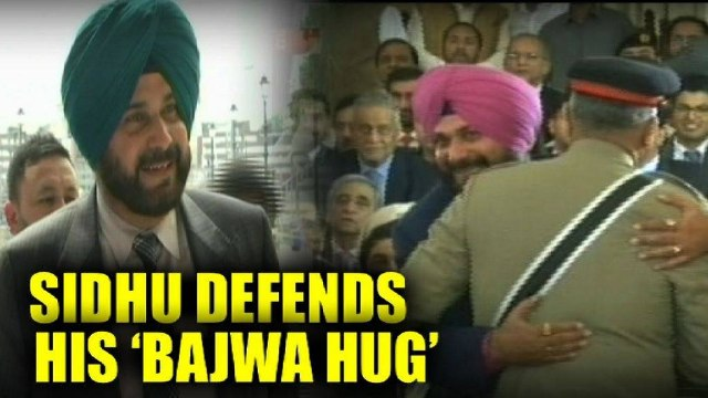 Navjot Singh Sidhu defends his hug with Pak Army Chief
