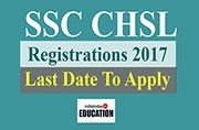 SSC CHSL Registrations 2017 last day today: Apply now at ssc.nic.in