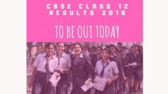 CBSE Class 12 Results 2018 today