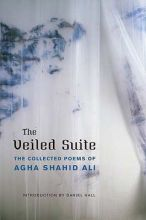 The Veiled Suite: Collected Poems of Agha Shahid Ali, Agha Shahid Ali, poems, revolutionary poems, political poems