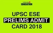 UPSC ESE Prelims Admit Card 2018 released at upsc.gov.in: How to download