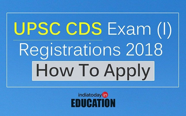 UPSC CDS Exam (I) Registrations 2018