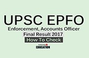 Declared! UPSC EPFO Enforcement, Accounts Officer Final Result 2017 out at upsc.gov.in: How to check