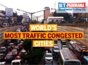 Top 10 cities with the most traffic congestion