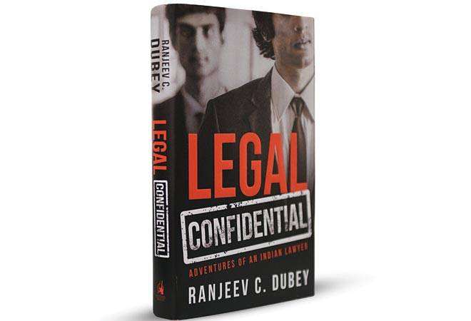 Legal Confidential: Adventures of an Indian Lawyer; By Ranjeev C. Dubey; PAGES: 312; PRICE: Rs 299; Penguin Books India