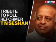 Tribute to former CEC and legendary poll reformer T N Seshan