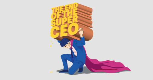 The End Of The Super CEO