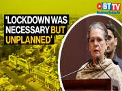 Sonia Gandhi says, national lockdown was necessary but unplanned