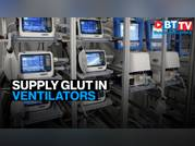 Supply glut, falling demand for ventilators bleeding the industry