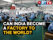 Can India overtake China to become a factory to the world?