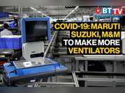 Coronavirus: Maruti Suzuki, M&M gear up to produce ventilators