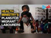 Coronavirus update: Health ministry's plans for migrant labourers