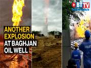 Another explosion at Baghjan oil well in Assam, foreign experts injured