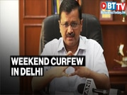 Kejriwal announces weekend curfew to break COVID chain in Delhi
