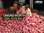 As onion prices soar, onion thieves steal stock worth Rs 25000