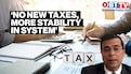 Budget 2021: No new taxes, no COVID cess ensure stability in system