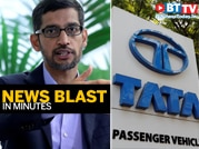 Pichai joins COVID task panel; Tata Motors hikes vehicle prices