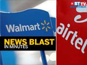 Walmart incurs $290 mn impairment, Airtel reports highest quarterly loss