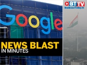 Google to invest Rs 109 cr in India; Air pollution caused 54k deaths in New Delhi