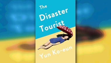 Dark tourism, Korean novel, The disaster tourist, Dailyrecco
