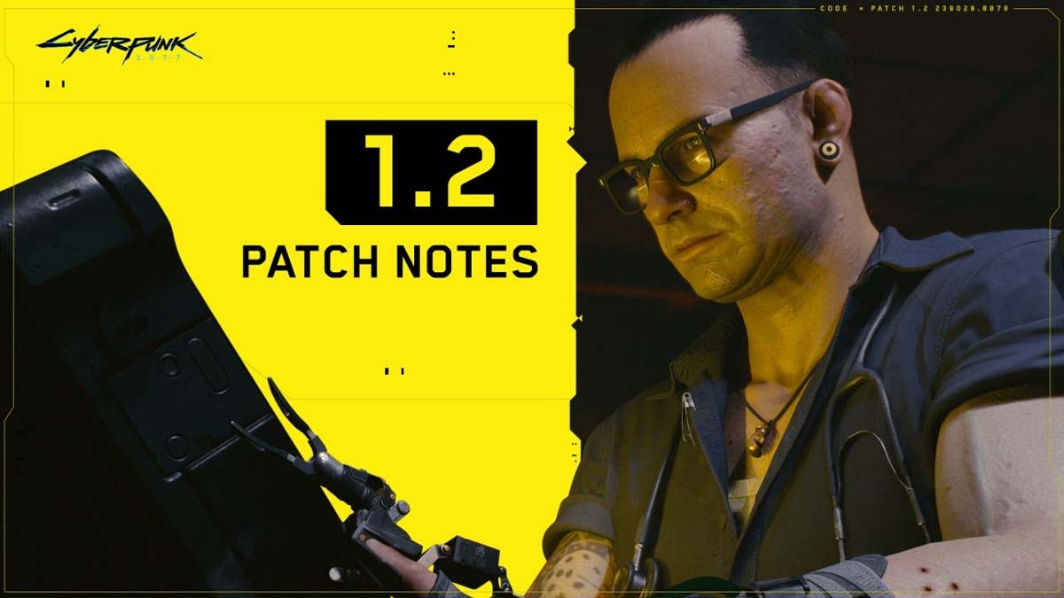 Cyberpunk 2077 v1.2 patch release notes, update details